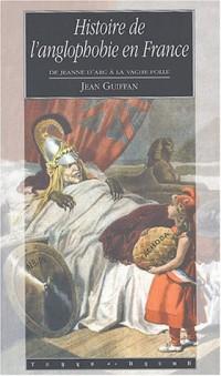 Histoire de l'anglophobie en France : De Jeanne d'Arc à la vache folle