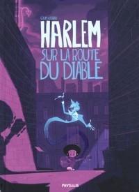 Harlem : Sur la route du diable, inclus Dossier pédagogique de 6 pages sur le blues et Robert Johnson
