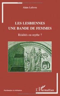 Les lesbiennes, une bande de femmes : Réalité ou mythe ?