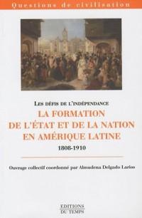 Les défis de l'indépendance : La formation de l'Etat et de la nation en Amérique latine, 1808-1910