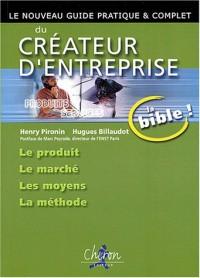 Le nouveau guide pratique et complet du créateur d'entreprise