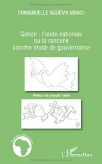 Gabon : l'unité nationale ou la rancune comme mode de gouvernance