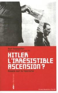 Hitler, l'irrésistible ascension ? : Essais sur le fascisme