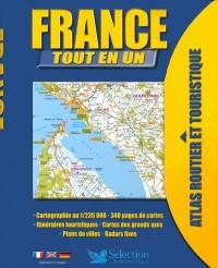 France tout en un : Atlas routier et touristique