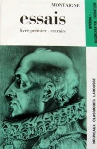 Essais Livre Premier-extraits (Nouveaux Classiques Larousse)