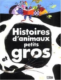 Histoires d'animaux petits et gros