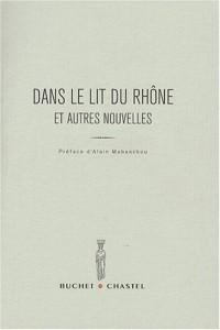 Dans le lit du Rhône et autres nouvelles