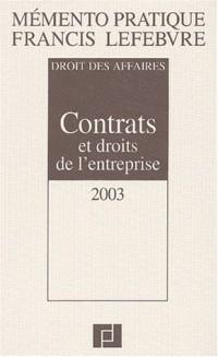 Mémento Contrats - Droits de l'entreprise 2003 : Droit des affaires