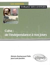 Cuba, de l'indépendance à nos jours