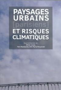Paysages urbains parisiens et risques climatiques: Actes de colloque