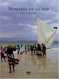 Nomades de la mer : Vezos, Bajaus, Mokens