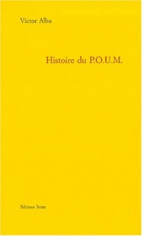 Histoire du Poum, le Parti Ouvrier d'Unification Marxiste : le marxisme en Espagne de 1919 à 1939
