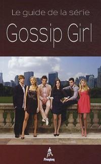 Gossip Girl : Le guide de la série