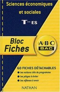 ABC Bac - Bloc Fiches : Sciences économiques et sociales, terminale ES