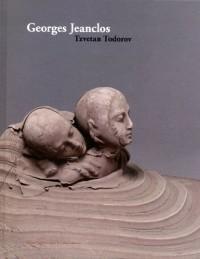 Georges Jeanclos : Oeuvres et Ecrits précédé de La force de la fragilité