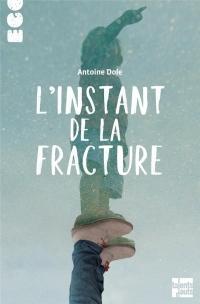 L'Instant de la Fracture