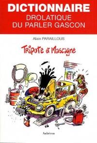 Tripote et mascagne : Dictionnaire drolatique du parler gascon