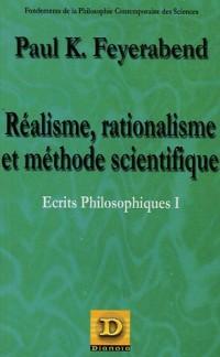 Ecrits philosophiques, volume 1 : Réalisme, rationalisme et méthode scientifique