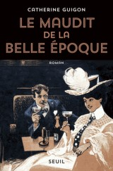 Le Maudit de la Belle Epoque
