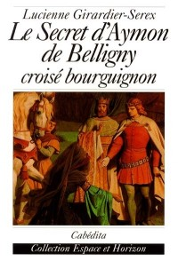 Le secret d'Aymon de Belligny