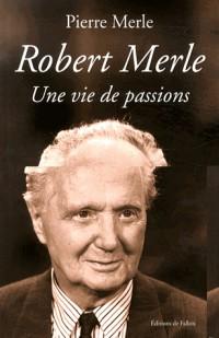 Robert Merle: une vie de passions
