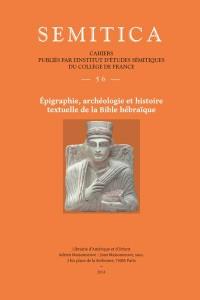 Semitica 56. Epigraphie, Archologie et Histoire Textuelle de la Bible Hebraique
