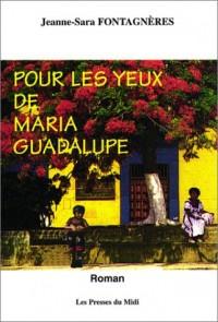 Pour les yeux de Maria Guadalupe