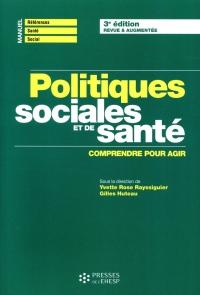 Politiques sociales et de santé: Comprendre et agir
