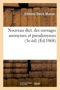 Nouv Dict  Ouvrages Anonymes  3e ed  ed 1868