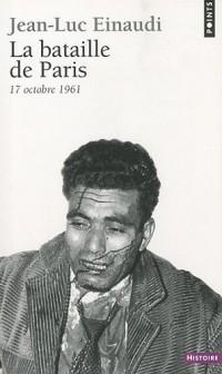 La Bataille de Paris : 17 octobre 1961
