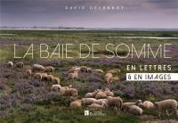 La baie de Somme en lettres & en images