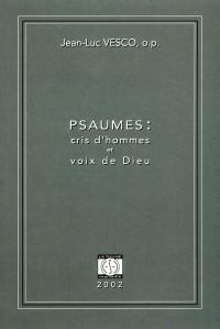 Psaumes : cris d'hommes et voix de dieu