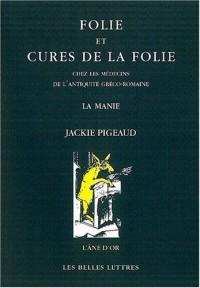 Folie et cures de la folie chez les médecins de l Antiquité gréco-romaine
