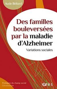 Des familles bouleversées par de la maladie d'Alzheimer