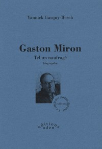 Gaston Miron : Tel un naufragé