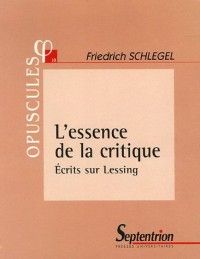 L'essence de la critique : Ecrits sur Lessing