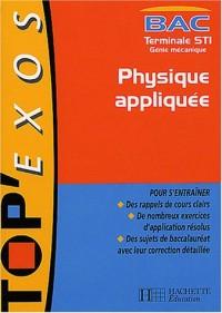 Top Exos Bac : Physique appliquée, Terminale STI Mécanique (Livre de l'élève)