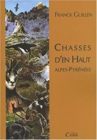 Chasses d'en haut : Alpes-Pyrénées