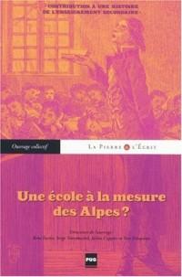 Une école à la mesure des Alpes ? : Contribution à une histoire de l'enseignement secondaire