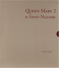 Queen Mary 2 & Saint-Nazaire