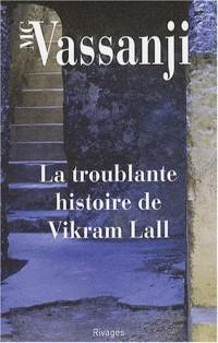 La Troublante Histoire de Vikram Lall