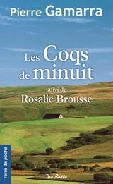 Les Coqs de minuit : Suivi de Rosalie Brousse [Poche]