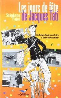 Les Jours de fête de Jacques Tati : De Sainte-Sévère-sur-Indre à Saint-Marc-sur-Mer