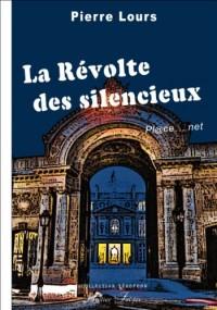 La Révolte des silencieux. Pl@ce... net