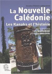 Annales d'histoire calédonienne, N° 2 : La Nouvelle-Calédonie : Les Kanaks et l'histoire