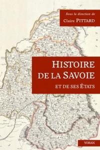 Histoire de la Savoie et de Ses Etats