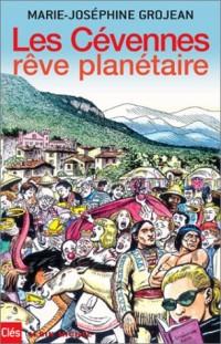 Les Cévennes, rêve planétaire
