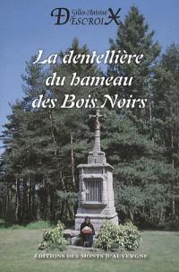 La Dentelliere du Hameau des Bois Noirs