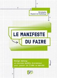 Le manifeste du faire : Un nouveau modèle économique pour passer de l'idée au marché