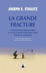 La Grande Fracture : Les sociétés inégalitaires et ce que nous pouvons faire pour les changer [Poche]
